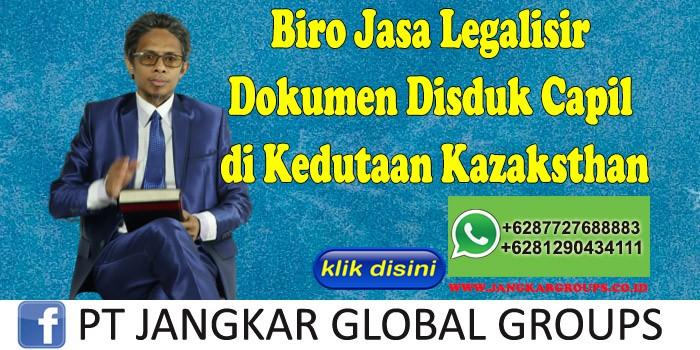 Biro Jasa Legalisir Dokumen Disduk Capil di Kedutaan Kazaksthan