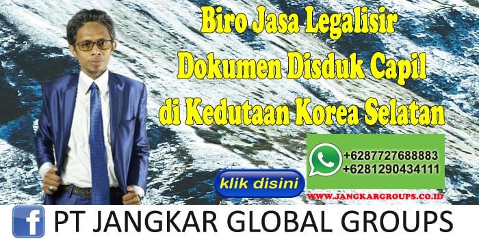 Biro Jasa Legalisir Dokumen Disduk Capil di Kedutaan Korea Selatan