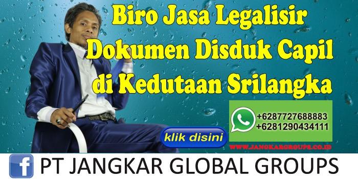 Biro Jasa Legalisir Dokumen Disduk Capil di Kedutaan Srilangka