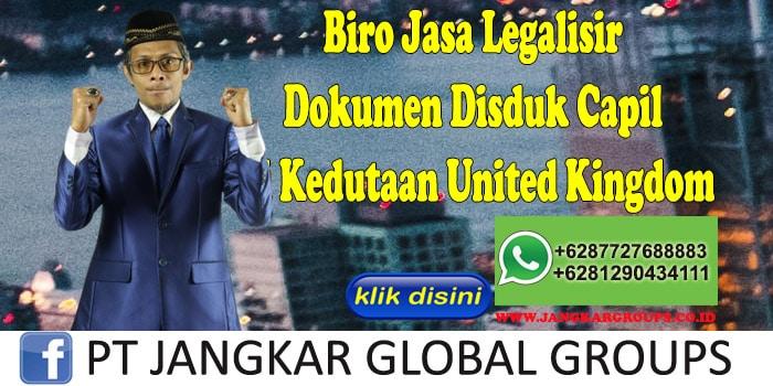 Biro Jasa Legalisir Dokumen Disduk Capil di Kedutaan United Kingdom