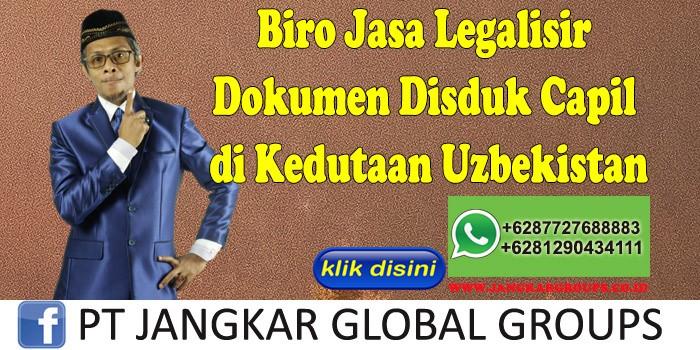 Biro Jasa Legalisir Dokumen Disduk Capil di Kedutaan Uzbekistan