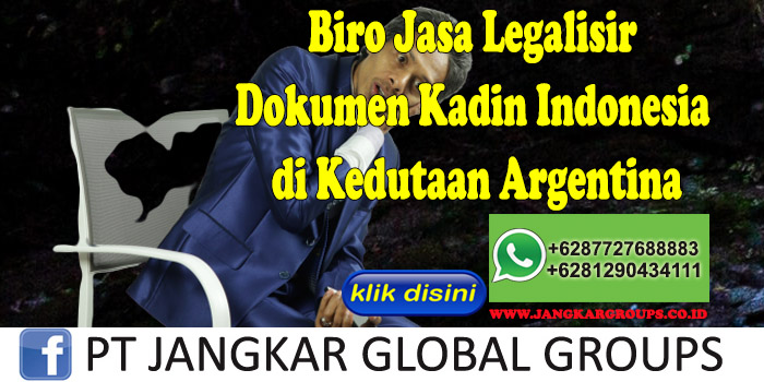 Biro Jasa Legalisir Dokumen Kadin Indonesia di Kedutaan Argentina