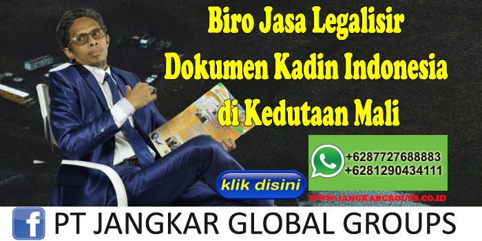Biro Jasa Legalisir Dokumen Kadin Indonesia di Kedutaan Mali