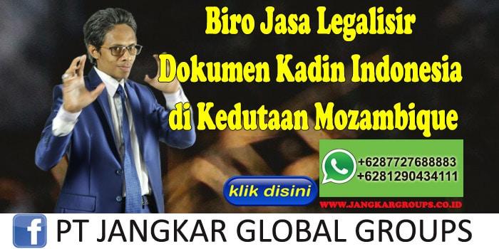 Biro Jasa Legalisir Dokumen Kadin Indonesia di Kedutaan Mozambique