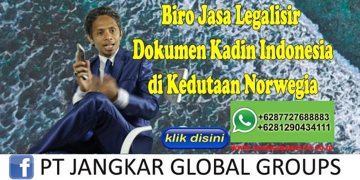 Biro Jasa Legalisir Dokumen Kadin Indonesia di Kedutaan Norwegia