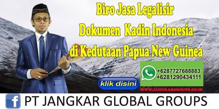 Biro Jasa Legalisir Dokumen Kadin Indonesia di Kedutaan Papua New Guinea