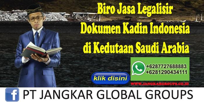 Biro Jasa Legalisir Dokumen Kadin Indonesia di Kedutaan Saudi Arabia