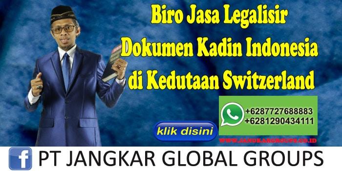 Biro Jasa Legalisir Dokumen Kadin Indonesia di Kedutaan Switzerland