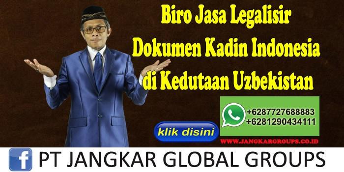 Biro Jasa Legalisir Dokumen Kadin Indonesia di Kedutaan Uzbekistan