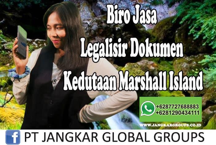 Biro Jasa Legalisir Dokumen Kedutaan Marshall Island