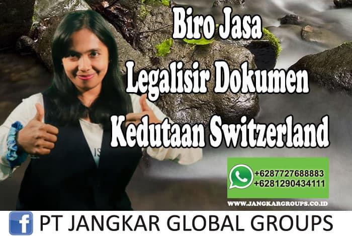 Biro Jasa Legalisir Dokumen Kedutaan Switzerland