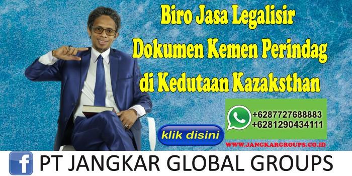 Biro Jasa Legalisir Dokumen Kemen Perindag di Kedutaan Kazaksthan