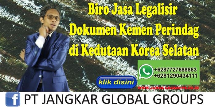 Biro Jasa Legalisir Dokumen Kemen Perindag di Kedutaan Korea Selatan