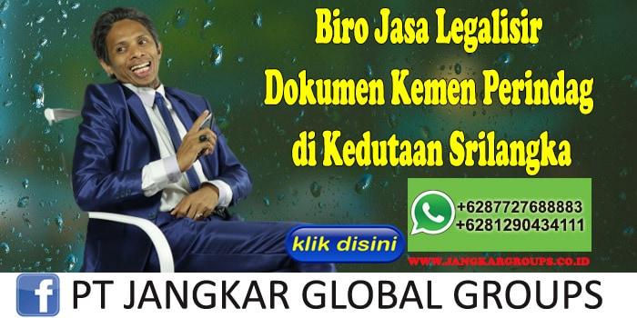 Biro Jasa Legalisir Dokumen Kemen Perindag di Kedutaan Srilangka