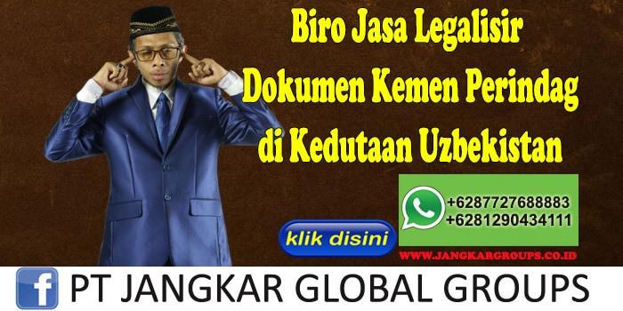 Biro Jasa Legalisir Dokumen Kemen Perindag di Kedutaan Uzbekistan