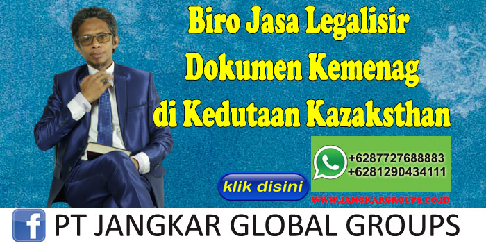 Biro Jasa Legalisir Dokumen Kemenag di Kedutaan Kazaksthan