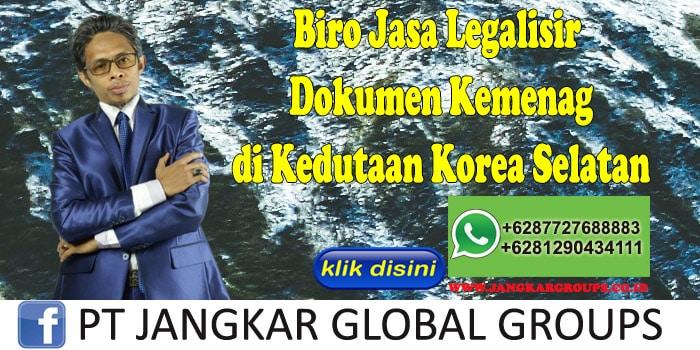 Biro Jasa Legalisir Dokumen Kemenag di Kedutaan Korea Selatan