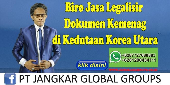 Biro Jasa Legalisir Dokumen Kemenag di Kedutaan Korea Utara