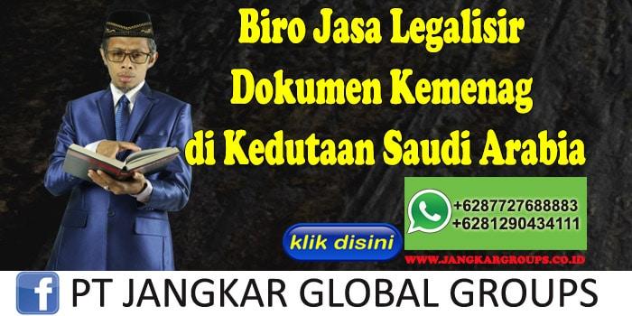 Biro Jasa Legalisir Dokumen Kemenag di Kedutaan Saudi Arabia