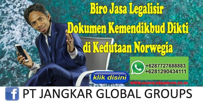 Biro Jasa Legalisir Dokumen Kemendikbud Dikti di Kedutaan Norwegia
