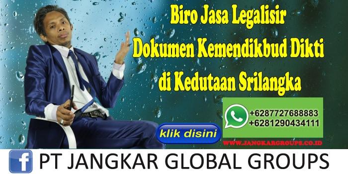 Biro Jasa Legalisir Dokumen Kemendikbud Dikti di Kedutaan Srilangka
