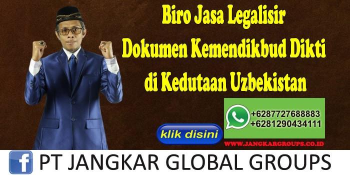 Biro Jasa Legalisir Dokumen Kemendikbud Dikti di Kedutaan Uzbekistan