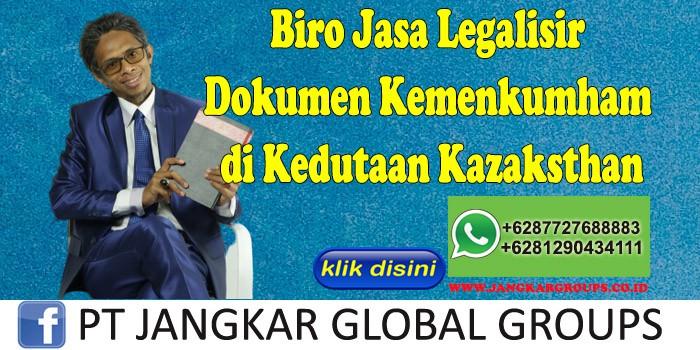 Biro Jasa Legalisir Dokumen Kemenkumham di Kedutaan Kazaksthan