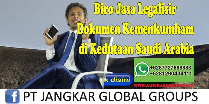Biro Jasa Legalisir Dokumen Kemenkumham di Kedutaan Saudi Arabia