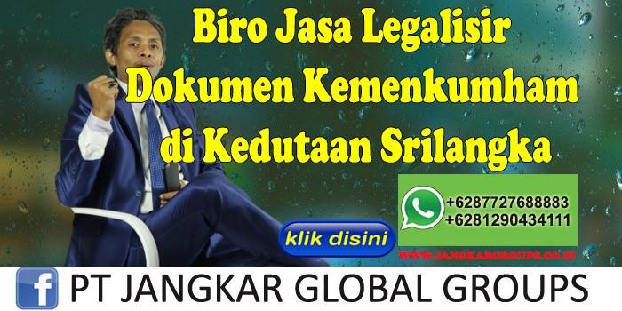 Biro Jasa Legalisir Dokumen Kemenkumham di Kedutaan Srilangka