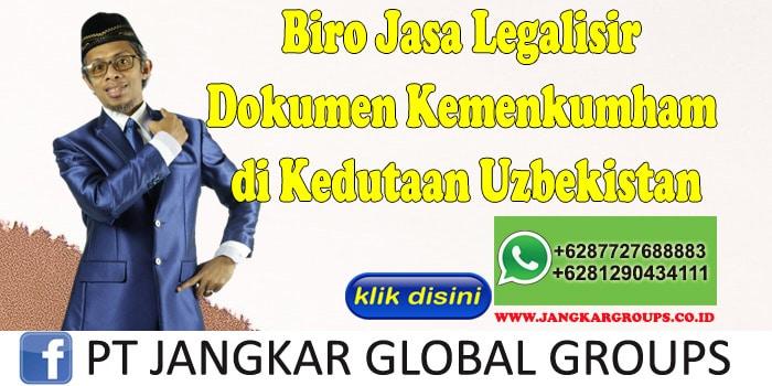 Biro Jasa Legalisir Dokumen Kemenkumham di Kedutaan Uzbekistan