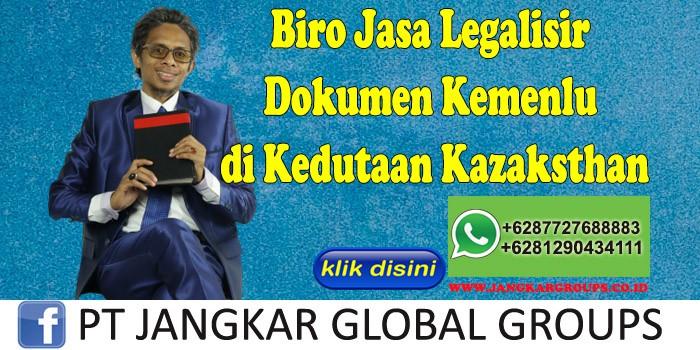 Biro Jasa Legalisir Dokumen Kemenlu di Kedutaan Kazaksthan