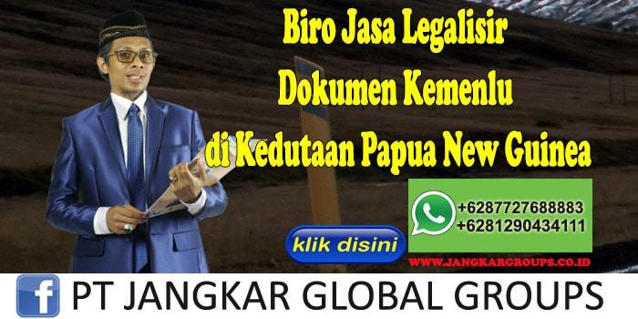 Biro Jasa Legalisir Dokumen Kemenlu di Kedutaan Papua New Guinea