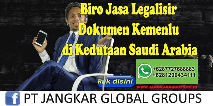 Biro Jasa Legalisir Dokumen Kemenlu di Kedutaan Saudi Arabia
