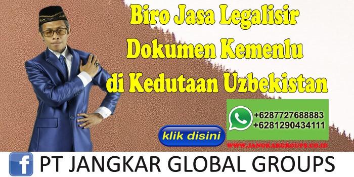 Biro Jasa Legalisir Dokumen Kemenlu di Kedutaan Uzbekistan