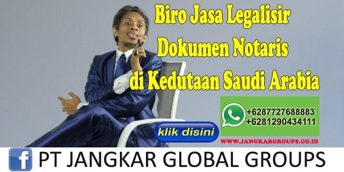 Biro Jasa Legalisir Dokumen Notaris di Kedutaan Saudi Arabia