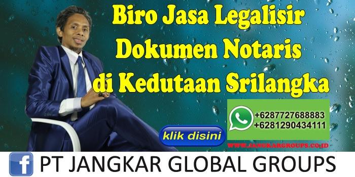 Biro Jasa Legalisir Dokumen Notaris di Kedutaan Srilangka