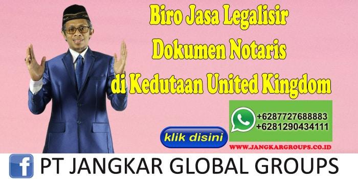 Biro Jasa Legalisir Dokumen Notaris di Kedutaan United Kingdom