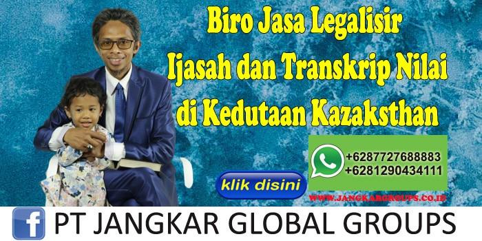 Biro Jasa Legalisir Ijasah dan Transkrip Nilai di Kedutaan Kazaksthan