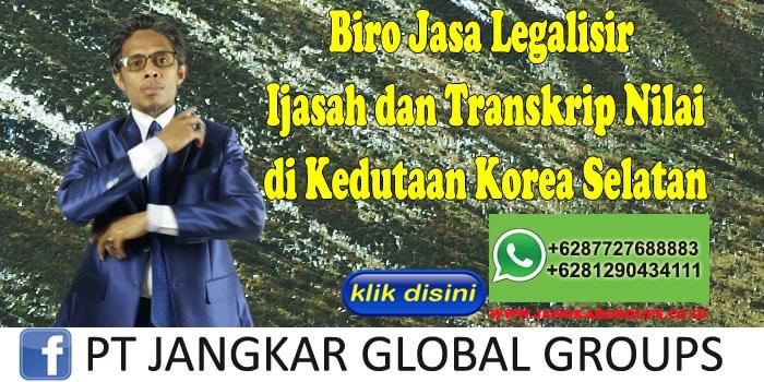 Biro Jasa Legalisir Ijasah dan Transkrip Nilai di Kedutaan Korea Selatan