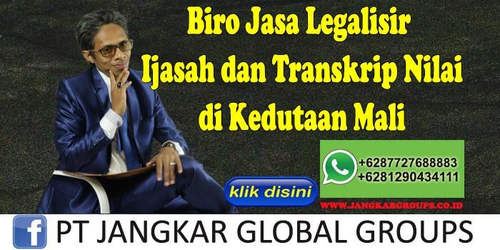 Biro Jasa Legalisir Ijasah dan Transkrip Nilai di Kedutaan Mali