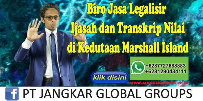 Biro Jasa Legalisir Ijasah dan Transkrip Nilai di Kedutaan Marshall Island