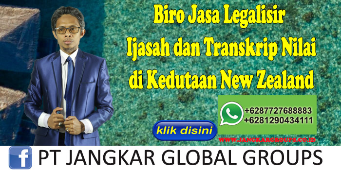 Biro Jasa Legalisir Ijasah dan Transkrip Nilai di Kedutaan New Zealand