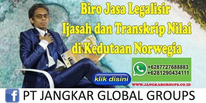 Biro Jasa Legalisir Ijasah dan Transkrip Nilai di Kedutaan Norwegia