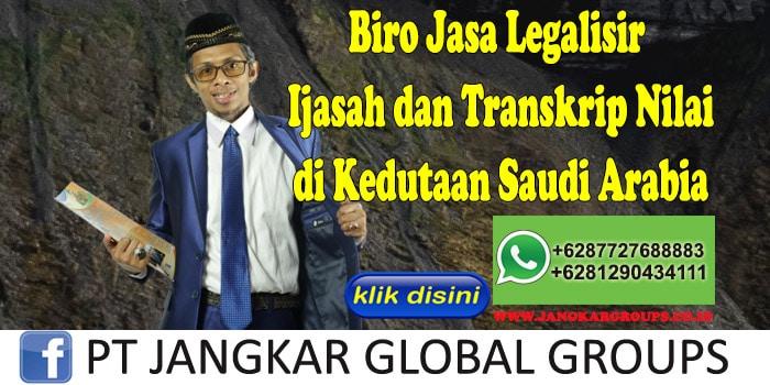 Biro Jasa Legalisir Ijasah dan Transkrip Nilai di Kedutaan Saudi Arabia