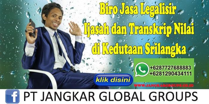 Biro Jasa Legalisir Ijasah dan Transkrip Nilai di Kedutaan Srilangka