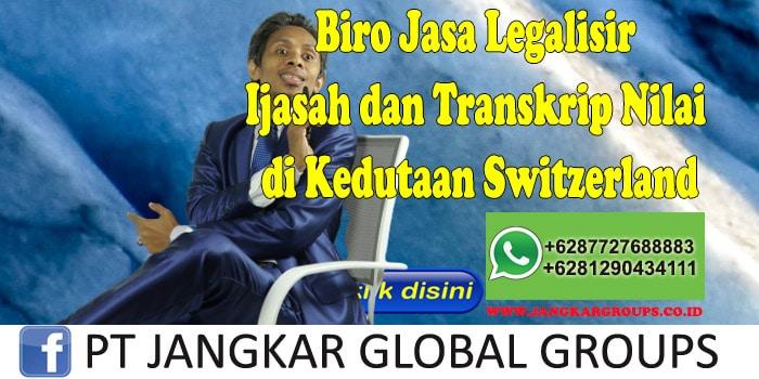 Biro Jasa Legalisir Ijasah dan Transkrip Nilai di Kedutaan Switzerland