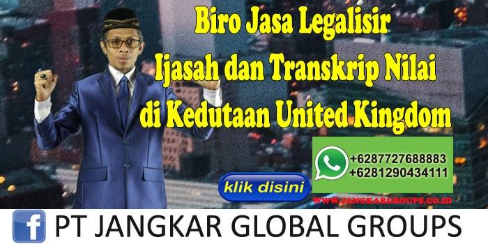 Biro Jasa Legalisir Ijasah dan Transkrip Nilai di Kedutaan United Kingdom