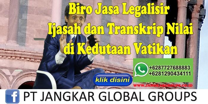 Biro Jasa Legalisir Ijasah dan Transkrip Nilai di Kedutaan Vatikan