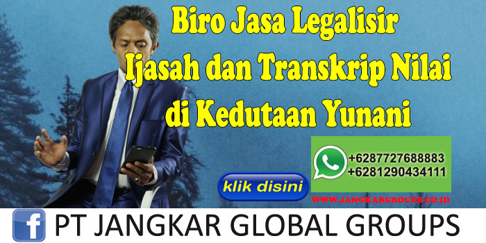 Biro Jasa Legalisir Ijasah dan Transkrip Nilai di Kedutaan Yunani