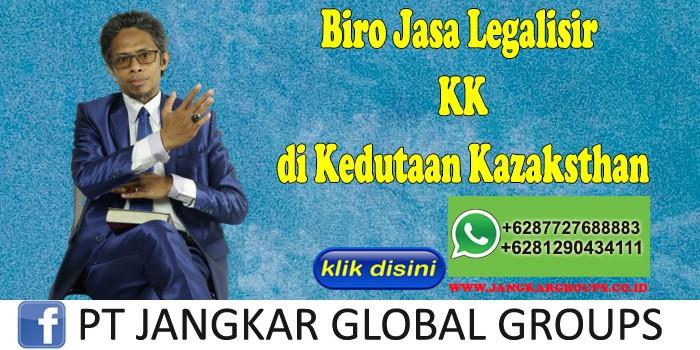 Biro Jasa Legalisir KK di Kedutaan Kazaksthan